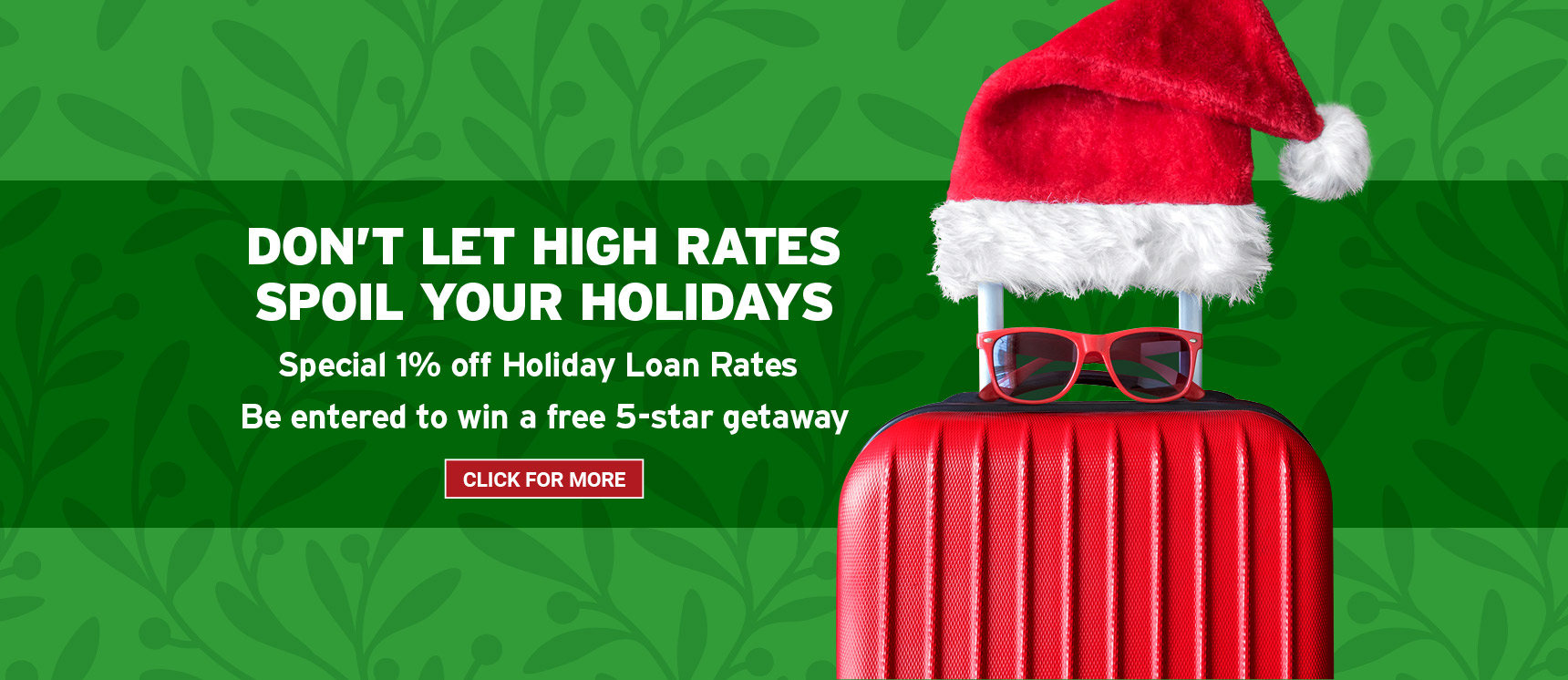 Holiday loan and 5-start getaway promotion with suitcase, santa hat and sunglasses