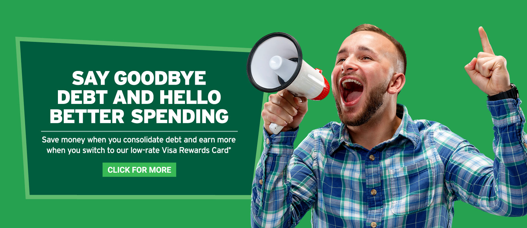 Happy man with megaphone saying goodby debt, hello better spending